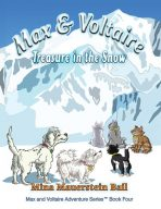 MAX and VOLTAIRE Treasure in the Snow