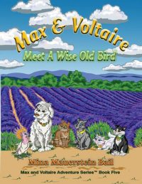 Max & Voltaire Meet a Wise Old Bird