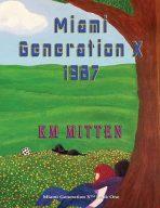 Miami Generation X 1987