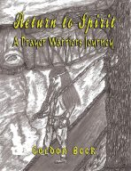 Return to Spirit: A Prayer Warriors Journey